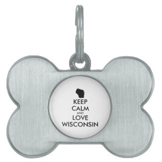 Customizable KEEP CALM and LOVE WISCONSIN Pet Tag