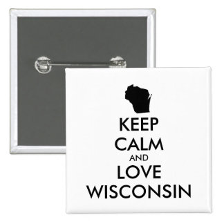 Customizable KEEP CALM and LOVE WISCONSIN Pinback Button