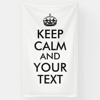 Customizable Keep Calm Banner Add Your Text, Color