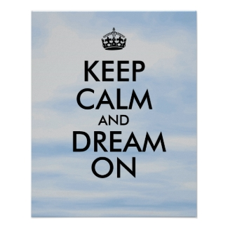 Customizable Keep Calm Dream On Posters Template