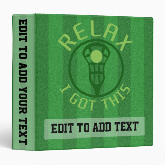 Customizable Lacrosse ReLAX I Got This Ring Binder
