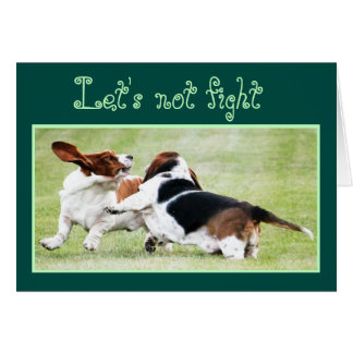 """Customizable """"Let's Not Fight"""" Card w/Basset Hound"""