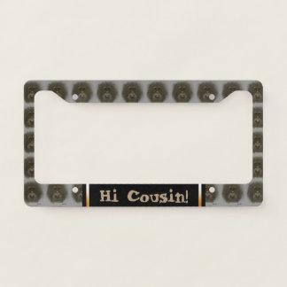Customizable license plate frame Hi Cousin monkey