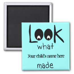 Customizable Look What I Made Refrigerator Magnet