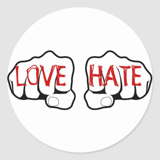 Customizable LOVE HATE Fists Classic Round Sticker