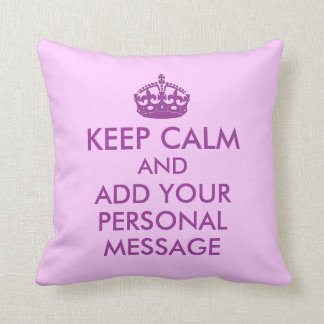 Customizable Make Your Own Keep Calm Pillow