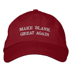 Customizable Make (your Text) Great Again Hats at Zazzle