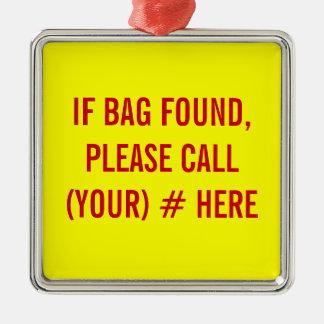 Customizable Metal Luggage Tag - If Bag Found, Cal Metal Ornament