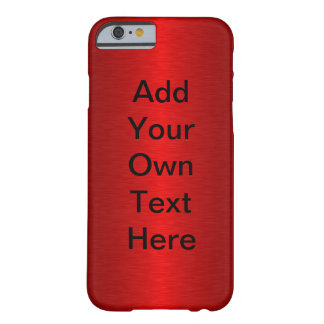 Customizable Metallic Red Barely There iPhone 6 Case