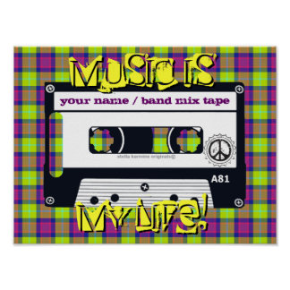 """CUSTOMIZABLE """"MUSIC IS MY LIFE!"""" MIX TAPE POSTER"""