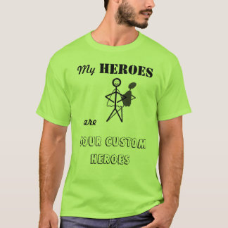 Customizable My Heroes are T-Shirt