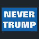"Customizable NEVER TRUMP For President 2016 Lawn Sign<br><div class=""desc"">Haven&#39;t made up your mind as yet but you are 100% sure you aren&#39;t voting for Donald Trump to be president in 2016? Let people know with this yard sign! Includes white &#39;Never Trump&quot; text.Have fun customizing it! Change text font and colour.Change blue background.Change text and make up your own...</div>"