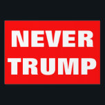 "Customizable NEVER TRUMP For President 2016 Lawn Sign<br><div class=""desc"">Haven&#39;t made up your mind as yet but you are 100% sure you aren&#39;t voting for Donald Trump to be president in 2016? Let people know with this yard sign! Includes white &#39;Never Trump&quot; text.Have fun customizing it! Change text font and colour.Change red background.Change text and make up your own...</div>"