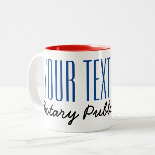 Notary Public Poised Pen Customize with Any Text Two-Tone Coffee Mug