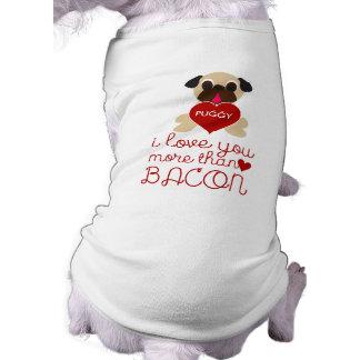 Customizable Pug Heart I Love You More Than Bacon T-Shirt