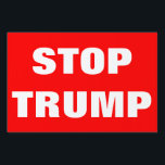 """Customizable STOP TRUMP For President 2016 Sign<br><div class=""""desc"""">You are sure you don&#39;t want Donald Trump to be president in 2016? Let people know with this yard sign! Includes white &#39;STOP TRUMP&#39; text.Have fun customizing it! Change text font and colour.Change red background.Change text and make up your own slogan! Please contact us if you need help or would...</div>"""