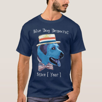 Customizable Template - Blue Dog Democrat Since T-Shirt