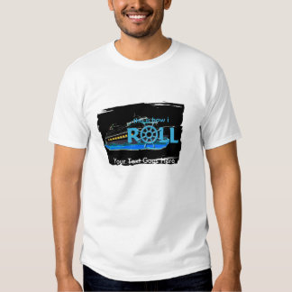 Customizable This is How I Roll Cruise Tshirt