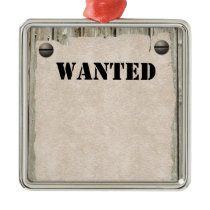 Customizable WANTED Poster Metal Ornament