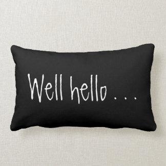 Customizable WELL HELLO... Throw Pillow