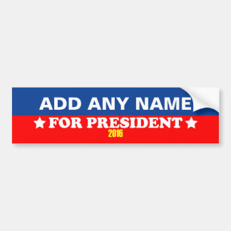 Customizable Your Name For President 2016 Bumper Sticker