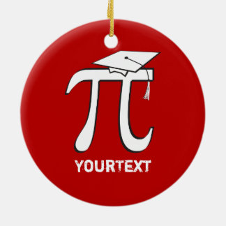 CUSTOMIZE back Math Pi Graduate 2-sided Funny Grad Ceramic Ornament