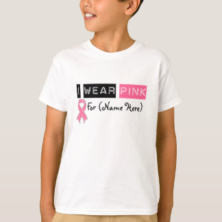 Customize I Wear Pink Ribbon Breast Cancer T-Shirt