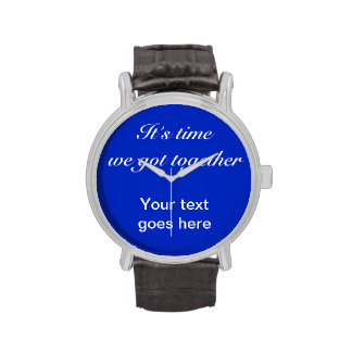 """Customize it: """"Time we got together"""" Wristwatch"""