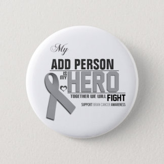 Customize MY HERO:  Brain Cancer Pinback Button