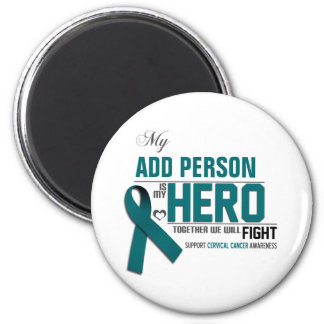 Customize MY HERO:  Cervical Cancer Magnet