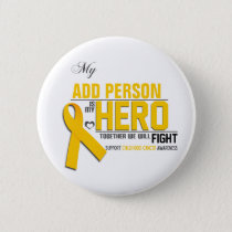 Customize MY HERO:  Childhood Cancer Button