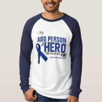 Customize MY HERO:  Colon Cancer T-Shirt
