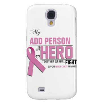 Customize MY HERO  iPhone 3G/3GS:  Breast Cancer Galaxy S4 Cover