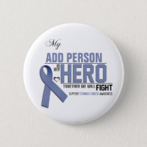 Customize MY HERO:  Stomach Cancer Pinback Button