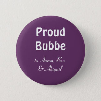 Customize!  Proud Bubbe Pinback Button
