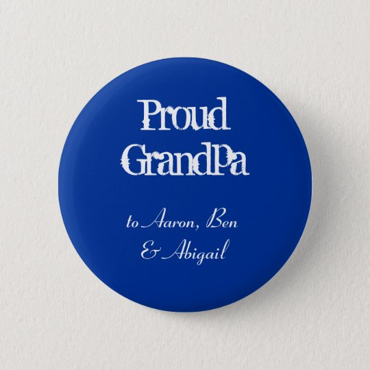 Customize!  Proud Grandpa Button