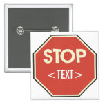 Customize STOP sign Design, <TEXT> 2 Inch Square Button