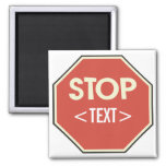 Customize STOP sign Design, <TEXT> 2 Inch Square Magnet