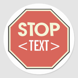 Customize STOP sign Design, <TEXT> Classic Round Sticker
