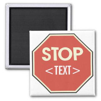 Customize STOP sign Design, <TEXT> Magnet