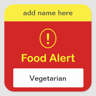 CUSTOMIZE THIS ~ Vegetarian Alert. Square Sticker