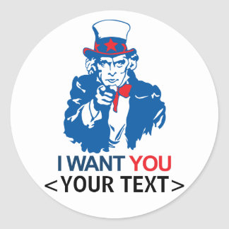 CUSTOMIZE UNCLE SAM WANT YOU, <YOUR TEXT> CLASSIC ROUND STICKER