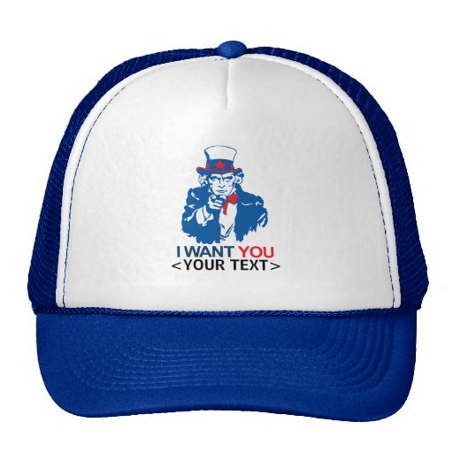CUSTOMIZE UNCLE SAM WANT YOU, <YOUR TEXT> HATS