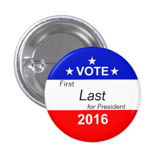 Customize - Vote for President - 2016 Pinback Button