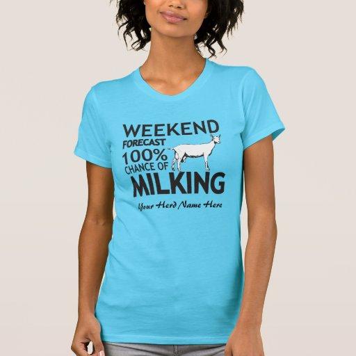 CUSTOMIZE Weekend Forecast Milking Saanen Goat T-shirt