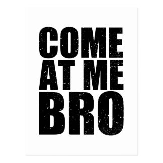 Customize your Come At Me Bro Postcard