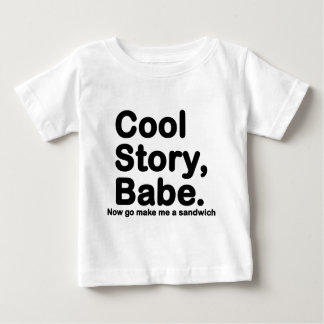 Customize Your Own: Cool Story Bro/Babe Baby T-Shirt