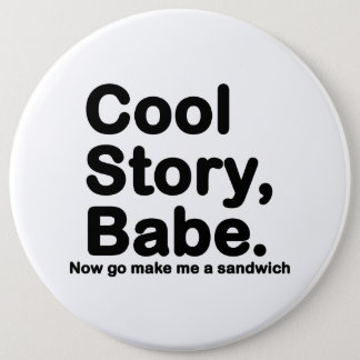Customize Your Own: Cool Story Bro/Babe Button
