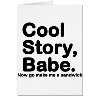 Customize Your Own: Cool Story Bro/Babe Card
