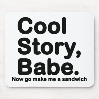 Customize Your Own: Cool Story Bro/Babe Mouse Pad